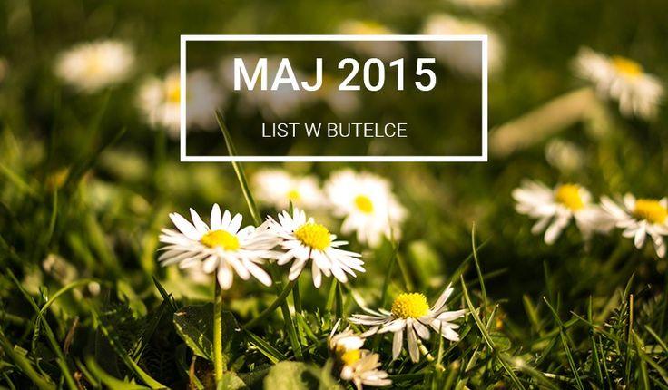 Podsumowanie miesiąca na blogu List w Butelce.