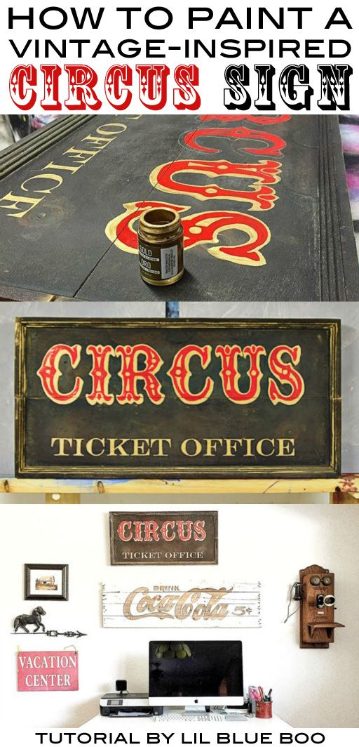 How to make old signs, vintage inspired signs, and distressed signs. A vintage circus sign hand painted with liquid gilding paint.