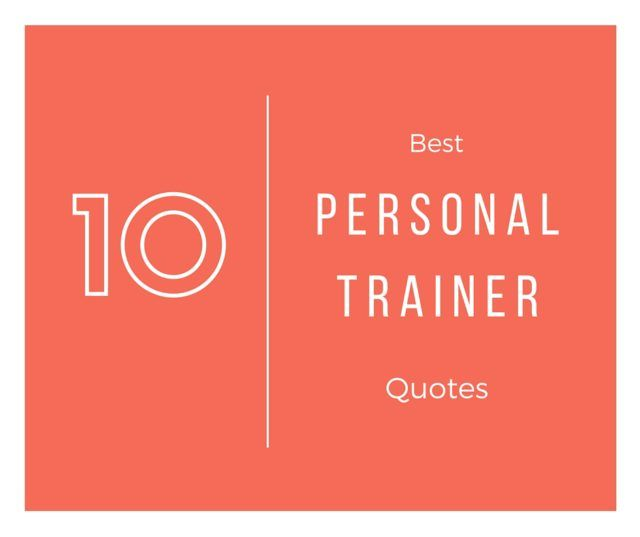 10 Best Personal Trainer Quotes