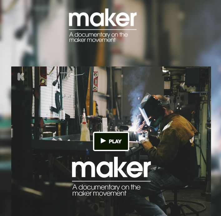 Maker A Documentary Film On The Maker Movement Make