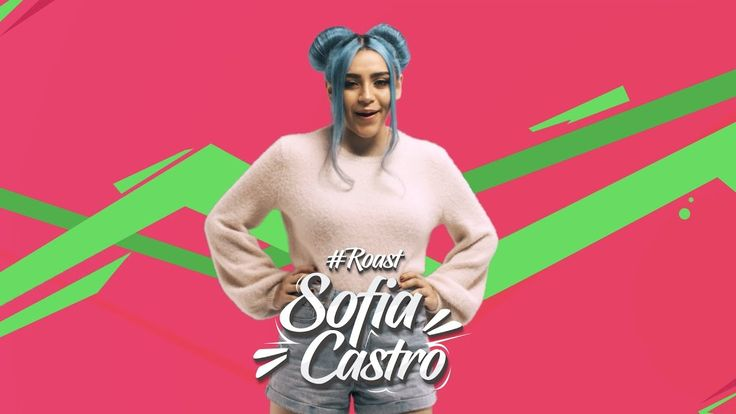 ROAST YOURSELF CHALLENGE l SOFIA CASTRO - YouTube