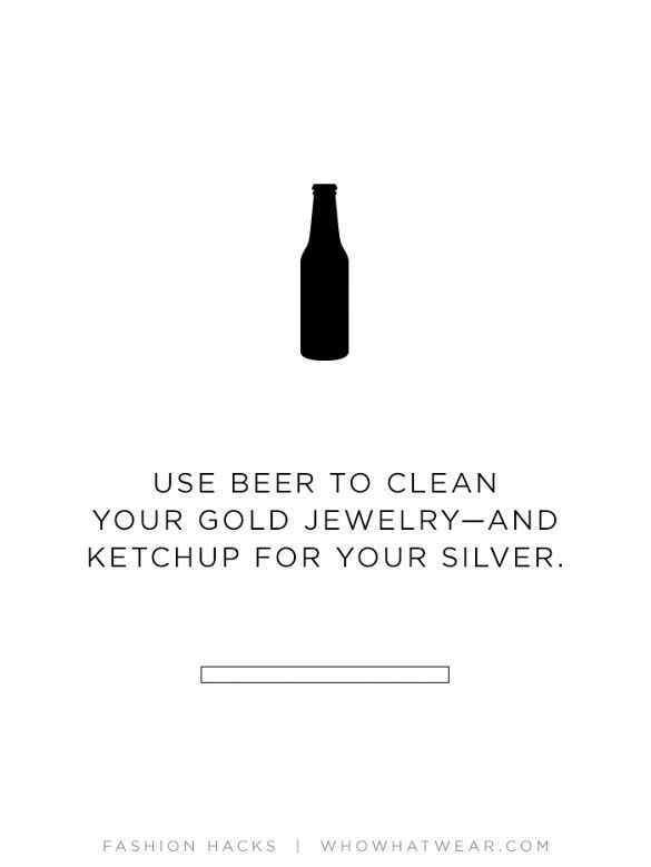 Splash beer on a cloth or put ketchup on a toothbrush to remove any tarnish from your gold and silver // #stylehack