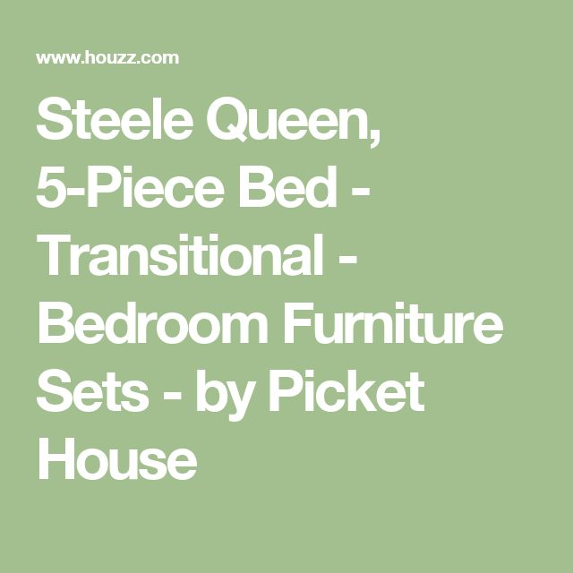Steele Queen, 5-Piece Bed - Transitional - Bedroom Furniture Sets - by Picket House