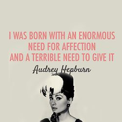 Never realized how much Audrey's Quotes speak to me! Must be Taurus
