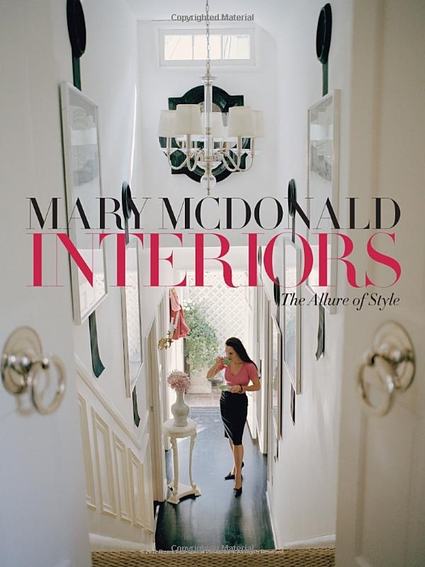 Mary Mcdonald Interiors The Allure Of Style Mary Mcdonald 9780847833931 Books