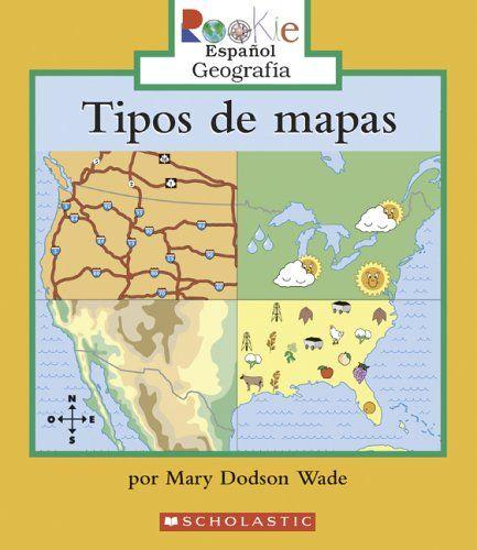 Tipos de Mapas = Types of Maps (Rookie Espanol) (Spanish Edition) by Mary Dodson Wade http://www.amazon.com/dp/0516252437/ref=cm_sw_r_pi_dp_EM9fwb0XK687Q