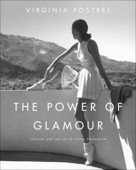 The Power of Glamour by Virginia Postrel