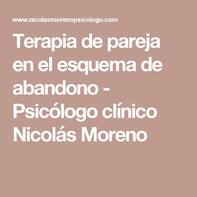 Terapia de pareja en el esquema de abandono - Psicólogo clínico Nicolás Moreno