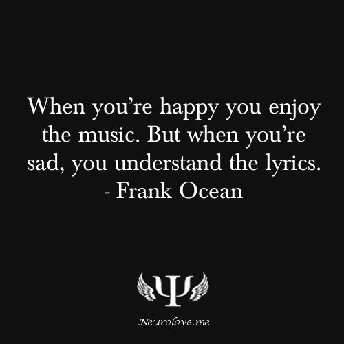 frank ocean, #music, #psychology, #quote