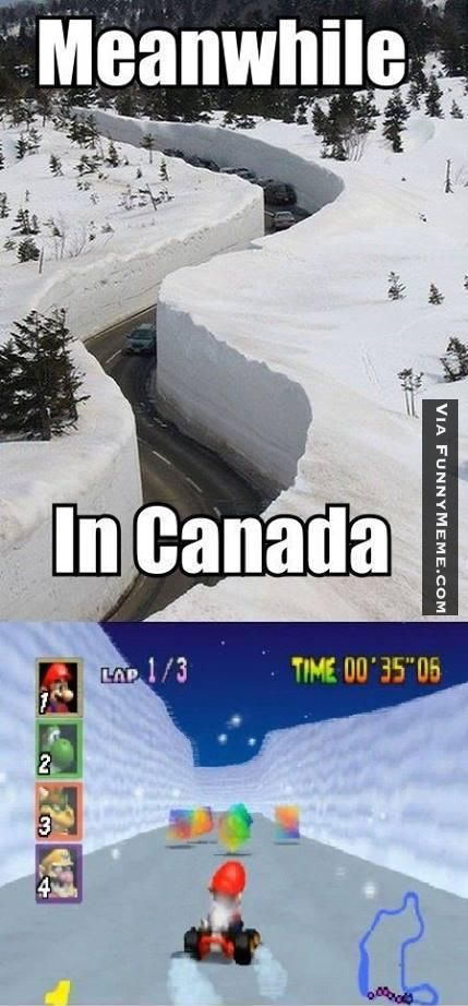 Funny memes Meanwhile in Canada: Mario Kart...