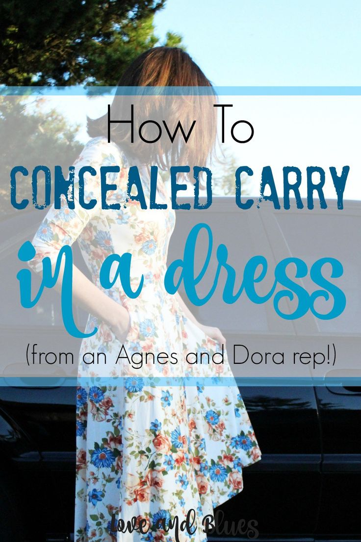 Great tips for concealed carry in a dress - I want to carry all the time but I don't want to wear pants ALL the time!!