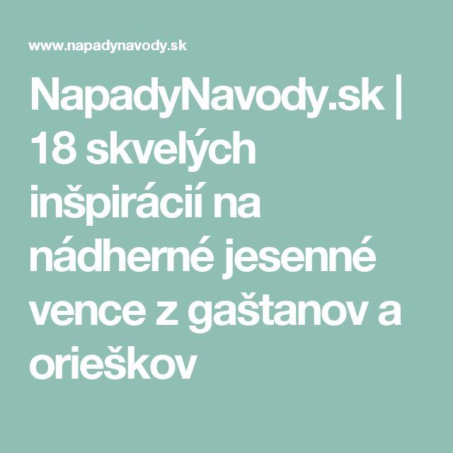NapadyNavody.sk | 18 skvelých inšpirácií na nádherné jesenné vence z gaštanov a orieškov
