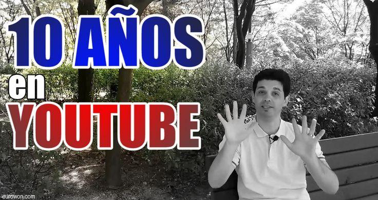 Resumen de diez años en YouTube con un vídeo personal en el que compara mi vida antes y ahora.