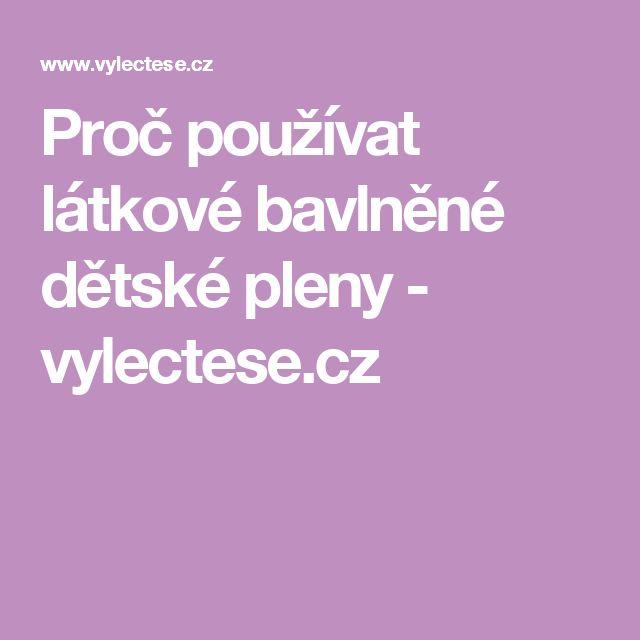Proč používat látkové bavlněné dětské pleny - vylectese.cz