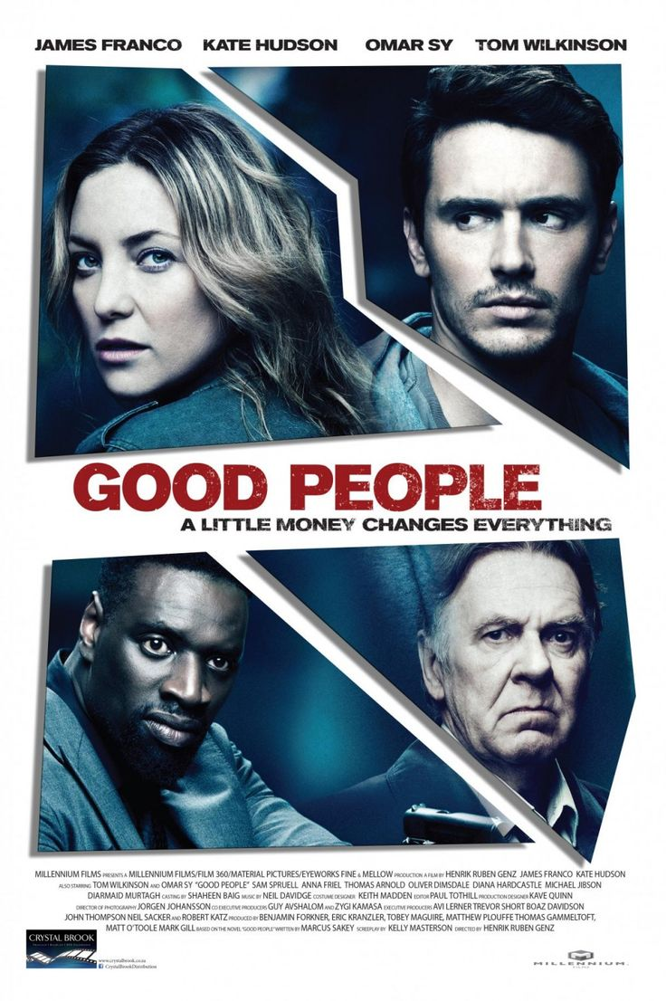 Good People is a 2013 American thriller action film directed by Henrik Ruben Genz and written by Kelly Masterson, based on Marcus Sakey's 2008 novel of same name. The film stars James Franco, Kate Hudson, Omar Sy, Tom Wilkinson, and Sam Spruell and tells the story of an American couple, Tom and Anna Wright, living in London who fall into severe debt while renovating their family's home. http://en.wikipedia.org/wiki/Good_People_(film)