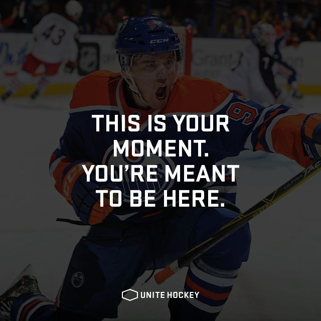 This is your moment. You're meant to be here. #Quote #Motivational #Hockey #BeOne