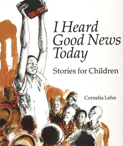 I Heard Good News Today Cornelia Lehn Faith and Life Press, 1983 We've reviewed a number of biographies here in the past; it seems as though it's one sub-genre that we Christians do well.  My daugh...