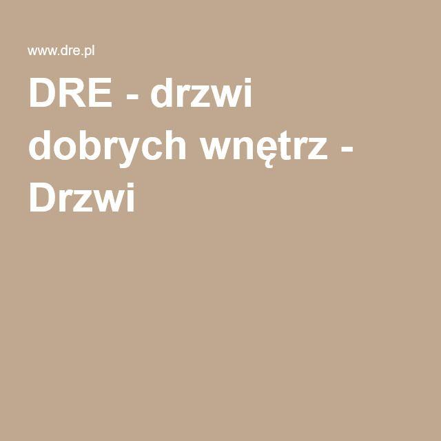 DRE - drzwi dobrych wnętrz - Drzwi