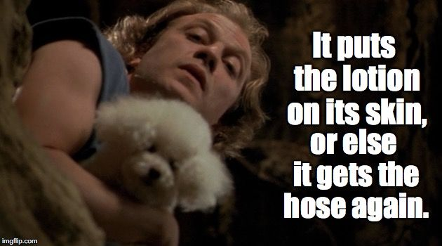 Silence of the Lambs - Buffalo Bill - It puts the lotion ...