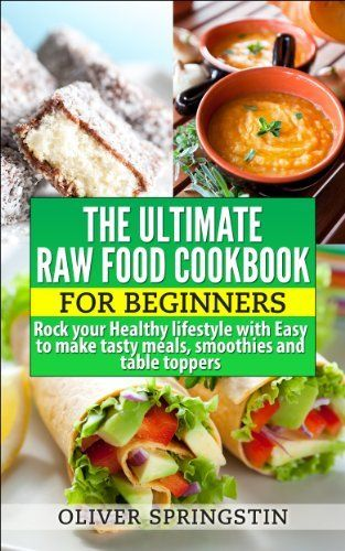 Ultimate Raw Food Cookbook: For Beginners (Healthy Eating, Raw Food recipes) by Oliver Springstin, http://www.amazon.com/dp/B00JYMBYMI/ref=cm_sw_r_pi_dp_vqJEtb10C5C7V