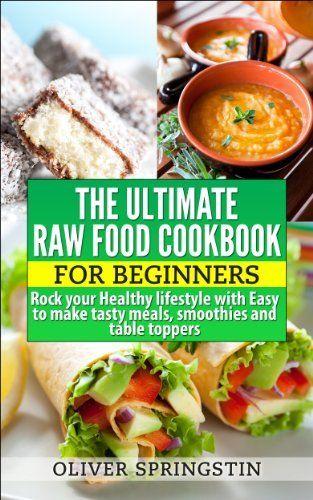 Ultimate Raw Food Cookbook: For Beginners (Healthy Eating, Raw Food recipes) by Oliver Springstin, http://www.amazon.com/dp/B00JYMBYMI/ref=cm_sw_r_pi_dp_vqJEtb10C5C7V