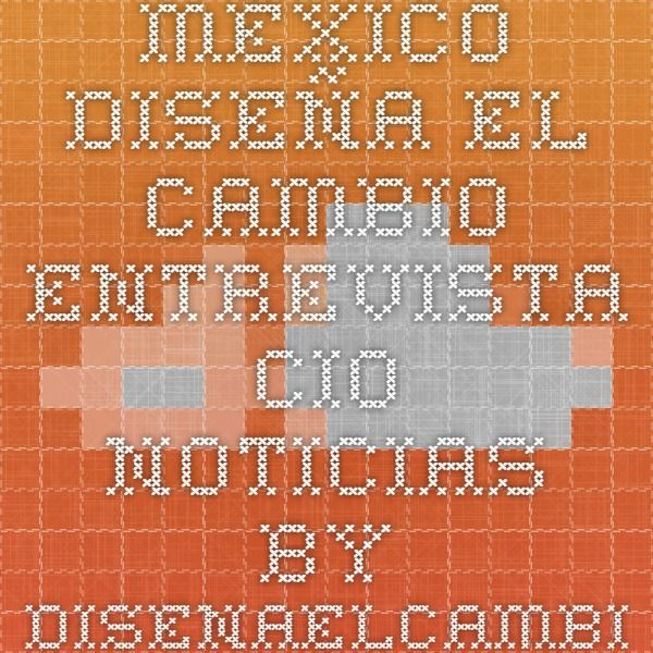 Entrevista sobre el proyecto diseña el cambio en México. #DFC #entrevista