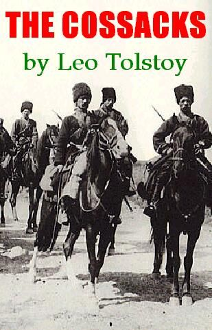'The Cossacks' by Leo Tolstoy. Following the link, you can read the story on line