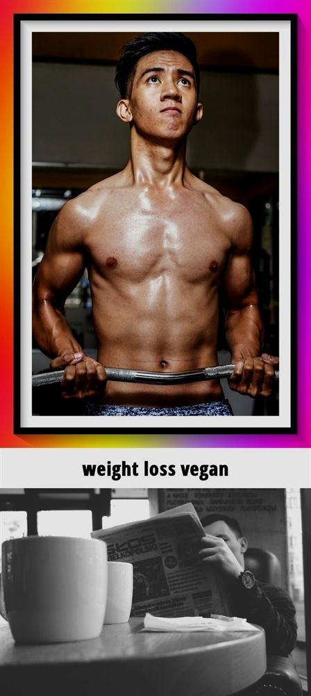 #weight loss vegan_788_20181005074413_55 #weight loss 21 days water fast,  free weight loss bullet