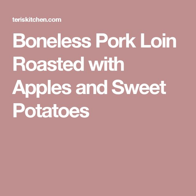 1000+ ideas about Boneless Pork Loin Roast on Pinterest ...