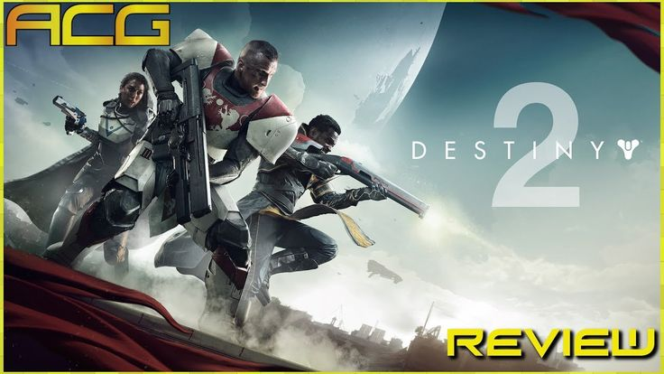 """[Video] ACG Review - Destiny 2 Review """"Buy Wait for Sale Rent Never Touch?"""""""