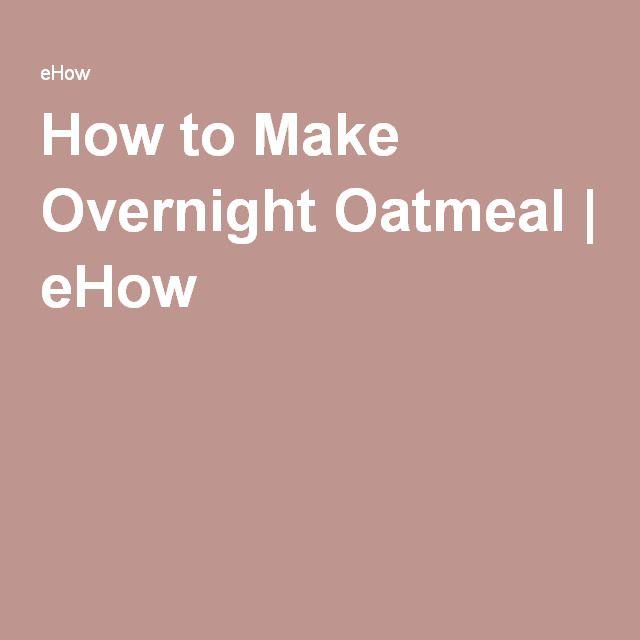 How to Make Overnight Oatmeal   eHow