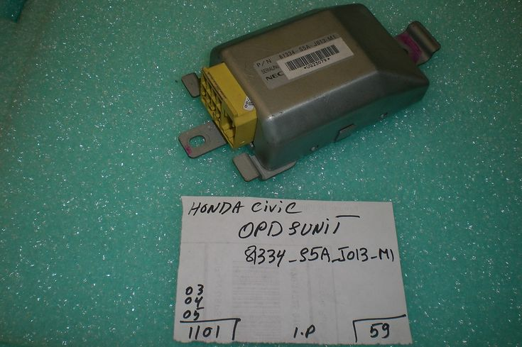 This  Opds Unit is for Honda Civic (2003 - 2004 - 2005)Please check the part number: 81334-S5A-J013-M1 with your local dealer.