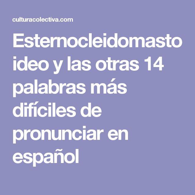 Esternocleidomastoideo y las otras 14 palabras más difíciles de pronunciar en español