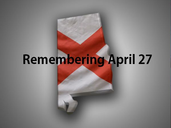 Remembering those who lost their lives in Alabama Tornadoes on   April 27, 2011.