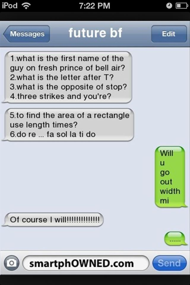 Funny txts. I get it look at the green txts. Will u go out with me. Will u go out width mi.