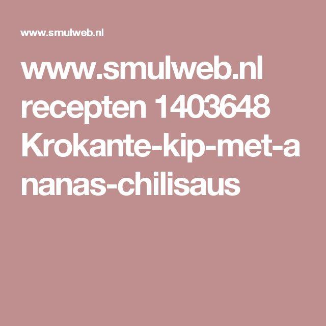 www.smulweb.nl recepten 1403648 Krokante-kip-met-ananas-chilisaus