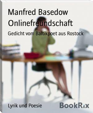 Manfred Basedow: Onlinefreundschaft