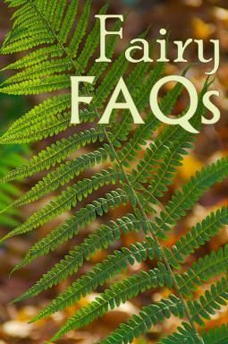 Fairy FAQs: Frequently Asked Questions of the Fairy Realm - What is the purpose of fairies?  What do they do?