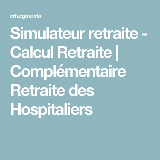 Simulateur retraite - Calcul Retraite | Complémentaire Retraite des Hospitaliers