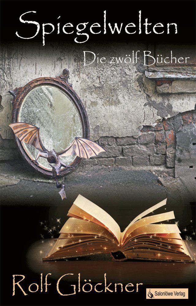 Für kurze Zeit gratis☺ Spiegelwelten (Die zwölf Bücher 1):Amazon.de:Kindle-Shop