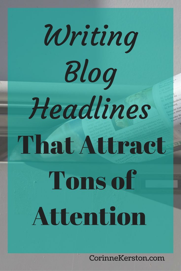 Writing Blog Headlines That Attract Tons of Attention via /corinneck/