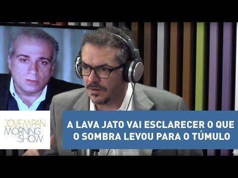 """Tognolli: """"A Lava Jato vai esclarecer o que o Sombra levou para o túmulo"""" - Morning Show - Jovem Pan FM São Paulo 100.9"""