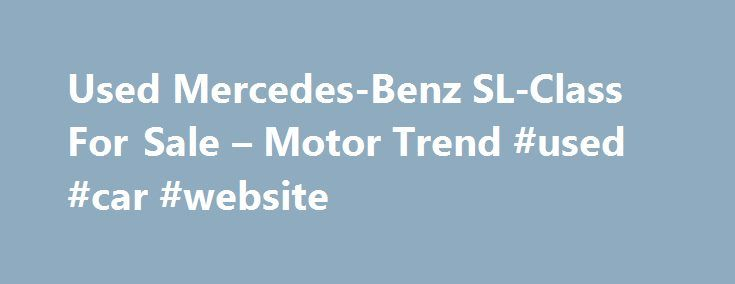 Used Mercedes-Benz SL-Class For Sale – Motor Trend #used #car #website http://car.remmont.com/used-mercedes-benz-sl-class-for-sale-motor-trend-used-car-website/  #mercedes used cars # StateThe post Used Mercedes-Benz SL-Class For Sale – Motor Trend #used #car #website appeared first on Car.