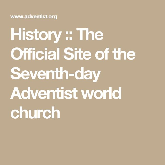 History :: The Official Site of the Seventh-day Adventist world church