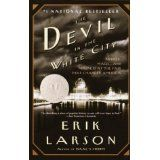 The Devil in the White City:  Murder, Magic, and Madness at the Fair that Changed America (Paperback)By Erik Larson