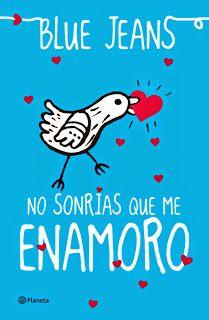 Seducida por letras : Mini Reseñas #2 - Buenos Días Princesa / No Sonrías Que Me Enamoro - (Blue Jeans)