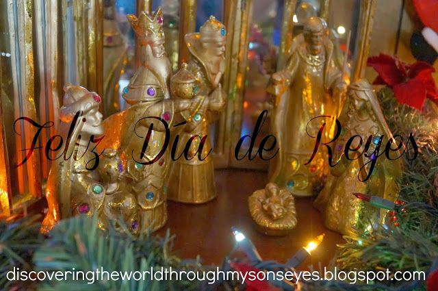 Discovering The World Through My Son's Eyes: Feliz Día de Reyes {Happy Three Kings Day}