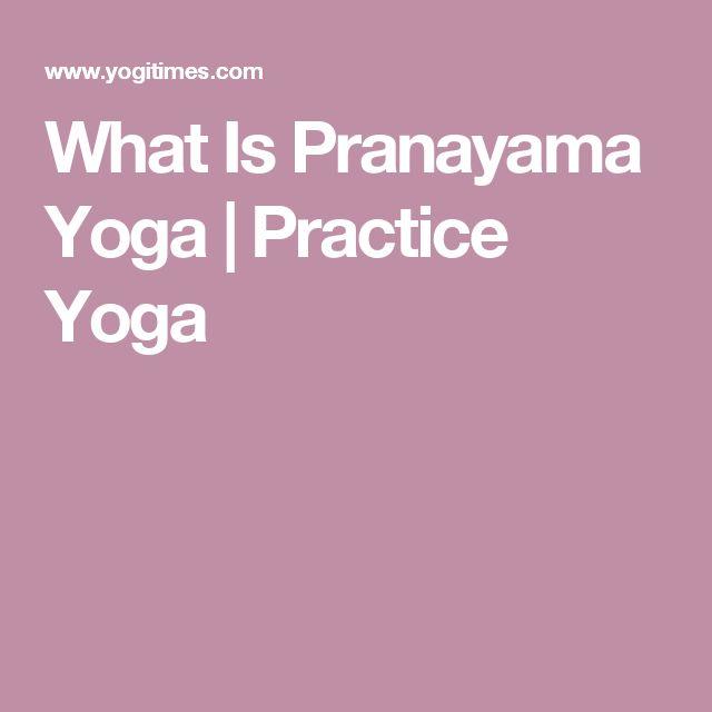 What Is Pranayama Yoga | Practice Yoga
