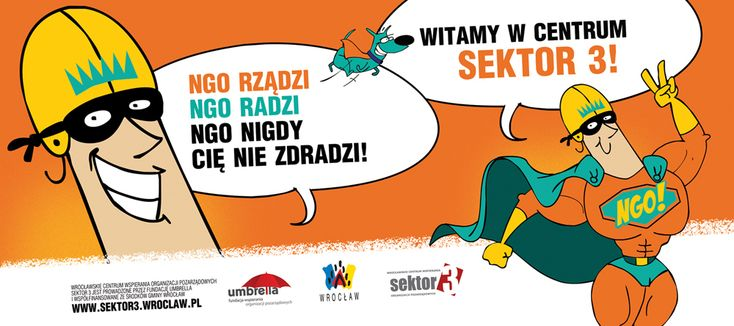 Sektor 3  Pamiętając o tym, że aktywność obywateli jest podstawą demokracji, wspieramy powstawanie i rozwój wrocławskich organizacji pozarządowych oraz inicjatyw społecznych. W tym celu prowadzimy działalność szkoleniową, doradczą, informacyjną oraz udostępniamy nasze zasoby lokalowe i sprzętowe. *  ul. Legnicka 65, 54-206, Wrocław.