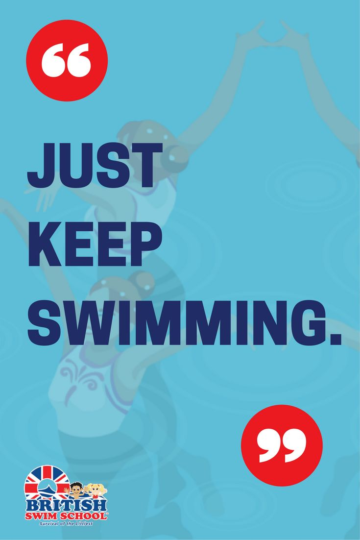 When in doubt...just keep swimming. Learn more about our programs. http://britishswimschool.com/ #quotes